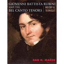 Giovanni Battista Rubini and the Bel Canto Tenors: History and Technique