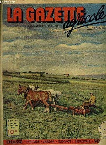 LA GAZETTE AGRICOLE N°27 JUIN 1947 - l'elevage du mouton de cour - méfiez vous des plantes vénéneuses - le chinchilla et les autres - le rouget du porc - la consanguinité dans l'élevage des volailles - les vers de la grappe cochylis et eudemis etc.