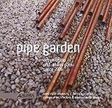 Pipe garden. Design studio. Ediz. italiana e inglese