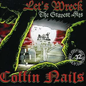 Let's Wreck: the Gravest Hits of the Coffin Nails