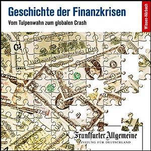 Geschichte der Finanzkrisen. Vom Tulpenwahn zum globalen Crash. Book Cover