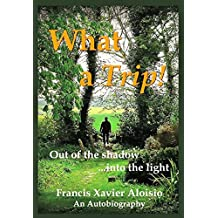 What a Trip!: Out of the shadow...into the light