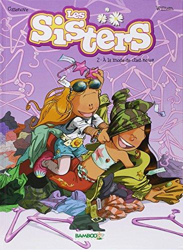 Les Sisters, Tome 2 : A la mode de chez nous par Christophe Cazenove