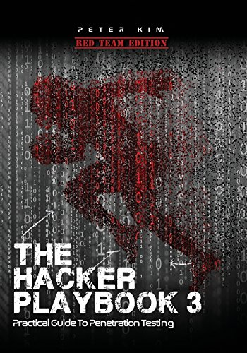 The Hacker Playbook 3: Practical Guide To Penetration Testing por Peter Kim