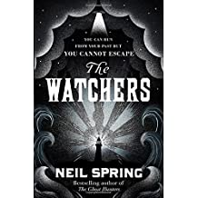 The Watchers by Neil Spring (2015-09-24)