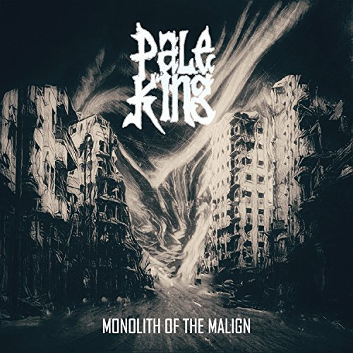 Pale King: Monolith of the Malign (Audio CD)