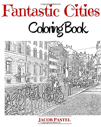 Fantastic Cities Coloring Book: City Coloring Books For Adults