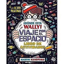 ¿Dónde está Wally? Viaje por el espacio. Libro de actividades (Colección ¿Dónde está Wally?): (¡Con + de 100 pegatinas!) (En busca de...)