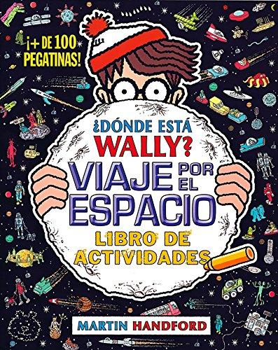 ¿Dónde está Wally? Viaje por el espacio. Libro de actividades (Colección ¿Dónde...