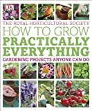 RHS How to Grow Practically Everything by Zia Allaway (2013-06-03)
