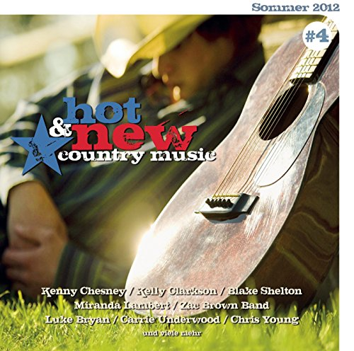 Hot & New Country Music Vol. 4...