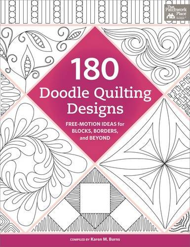 180 Doodle Quilting Designs: Free-Motion Ideas for Blocks, Borders, and Beyond -