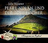 'Pearl Nolan und der tote Fischer (Hör-Genuss-Edition-Box 2016)' von Julie Wassmer