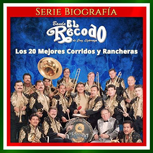 Los 20 Mejores Corridos y Rancheras, Vol. 2 (Banda El Recodo Corridos)