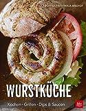 Wurstküche: Kochen · Grillen · Dips & Saucen