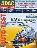 Auto-Test 2003. Der aktuelle Autokatalog. Mit den Neuheiten Frühjahr 2003. Mit 55 Seiten Van-Extra und 239 Neuwagen im Test!