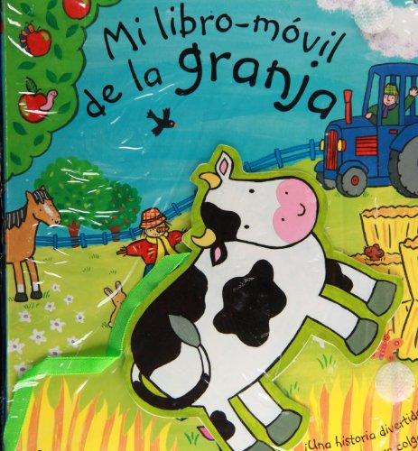 Mi libro-móvil de la granja: ¡Una historia divertida y un móvil para colgar! (Castellano - A Partir De 0 Años - Manipulativos (Libros Para Tocar Y Jugar), Pop-Ups - Libros Móviles) por Rachel Fuller