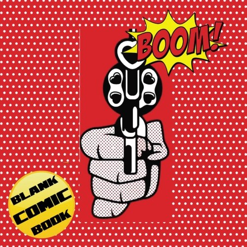 "Boom !!! Blank Comic Book: Size (8.5"" x 8.5""),110 pages. The Blank Comic Book Notebook: For intended for Sketch, Drawing, Doodling, Painting, Writing ! ( Fun for all ages )"