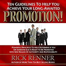 Promotion: Ten Guidelines to Help You Achieve Your Long-Awaited Promotion