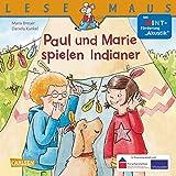 """Paul und Marie spielen Indianer: Mit MINT-Förderung """"Akustik"""" (LESEMAUS, Band 180) - Maria Breuer"""