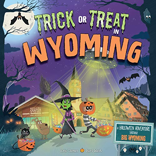 Trick or Treat in Wyoming: A Halloween Adventure Through Big Wyoming (Geschichte Von Amerika Die In Halloween)