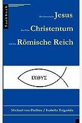 Der historische Jesus, das frühe Christentum und das Römische Reich Taschenbuch