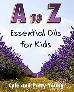 Utorrent Descargar Pc A to Z: Essential Oils for Kids (Restoring Wellness Books Book 1) PDF Android