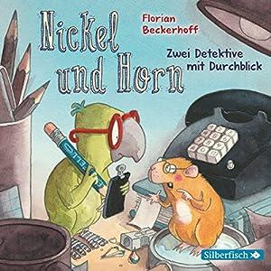 Nickel & Horn: Zwei Detektive mit Durchblick