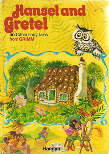 Hansel and Gretel, and other fairy tales from Grimm