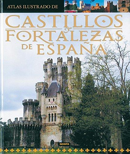 Castillos y fortalezas de España (Atlas Ilustrado)