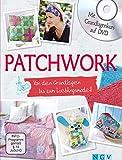 Patchwork - Von den Grundlagen bis zum Lieblingsmodell: Mit Grundlagenkurs und Schnittmustern auf DVD