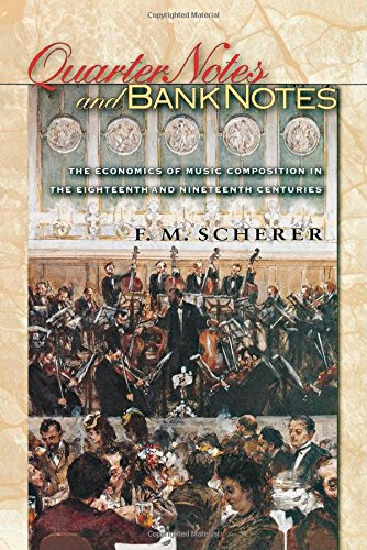 quarter-notes-and-bank-notes-the-economics-of-music-composition-in-the-eighteenth-and-nineteenth-cen