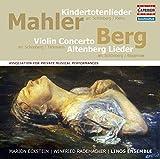 Mahler, Berg: Lieder; Berg: concerto pour violon