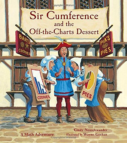 Sir Cumference and the Off-The-Charts Dessert (Charlesbridge Math Adventures) (Charlesbridge Math Adventures (Hardcover)) by Cindy, Creator Neuschwander (2013-08-01)