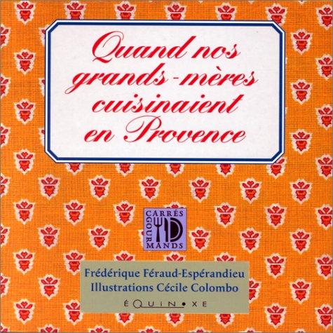 Quand nos grands-mères cuisinaient en Provence par Frédérique Féraud-Espérandieu