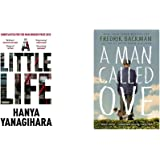 A Little Life: Shortlisted for the Man Booker Prize 2015+A Man Called Ove: The life-affirming bestseller that will…