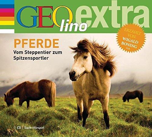 Pferde - Vom Steppentier zum Spitzensportler -: GEOlino extra Hör-Bibliothek (Ferse Reiten)