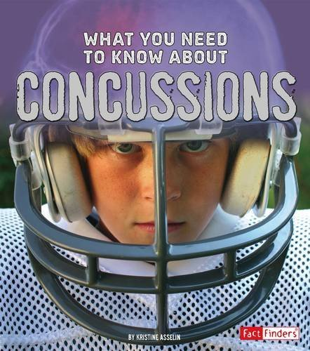 What You Need to Know about Concussions (Focus on Health) by Kristine Carlson Asselin (2015-08-01)