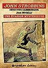 John Strobbins, tome 1 : L'évasion mystérieuse par Moselli