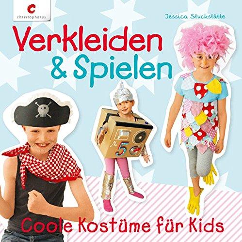 Verkleiden & Spielen: Coole Kostüme für Kids (Kostüme Cool Kid)