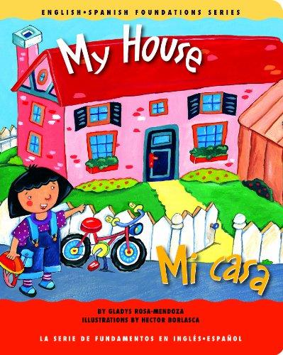 My House/Mi Casa (English-spanish Foundations) por Gladys Rosa-Mendoza