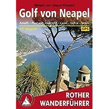 Golf von Neapel: Amalfi – Positano – Sorrent – Capri – Ischia – Vesuv, 57 Touren (Rother Wanderführer)