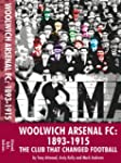 Woolwich Arsenal: the Club That Chang...
