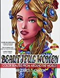 Beautiful Women: Color Beauties From Around The World (Color To Live)