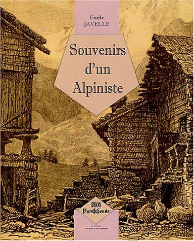 Souvenirs d'un Alpiniste par Emile Javelle