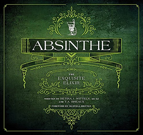 Absinthe: The Exquisite Elixir (English Edition)
