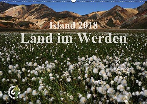 Island 2018 - Land im Werden (Wandkalender 2018 DIN A2 quer): Island; lassen Sie sich in das Land der Gegensäzte entführen und entdecken Sie die ... ... [Apr 07, 2017] Thom@sPhotography, k.A.
