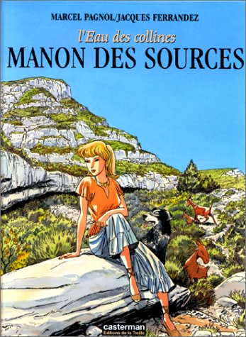 L'Eau des Collines, tome 2 : Manon des sources