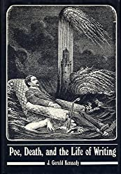 Poe, Death, and the Life of Writing by J. Gerald Kennedy (1987-09-10)