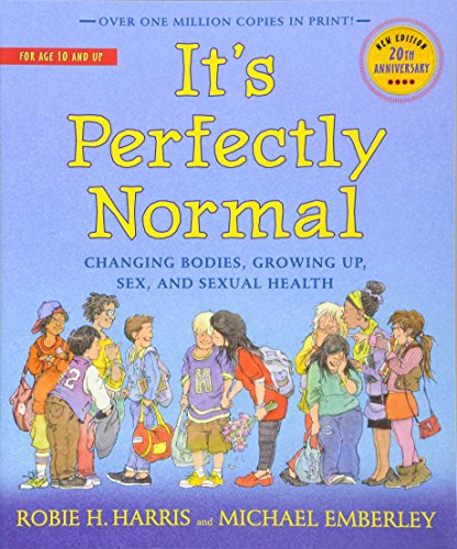 It's Perfectly Normal: Changing Bodies, Growing Up, Sex, and Sexual Health (A Family Library)
